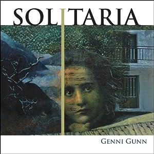 Solitaria | [Genni Gunn]