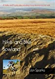 Hike and Bike Bowland: 24 Walks and 11 Cycle Rides Including a Long Distance Circular Walk