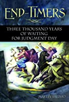 End-Timers: Three Thousand Years of Waiting for Judgment Day Front Cover