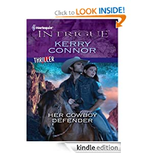 Her Cowboy Defender (Harlequin Intrigue Series) Kerry Connor