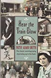 Hear the Train Blow: The Classic Autobiography of Growing up in the Bush (014016538X) by Adam-Smith, Patsy