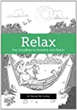 Relax: Say Goodbye to Anxiety and Panic (1775500454) by McCarthy, Patrick