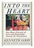 img - for Into the Heart: One Man's Pursuit of Love and Knowledge Among the Yanomama by Kenneth Good (1991-01-01) book / textbook / text book