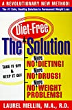 Solution, The: For Safe, Healthy, and Permanent Weight Loss