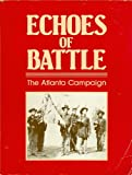 img - for Echoes of Battle: The Atlanta Campaign book / textbook / text book