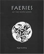 Faeries of the Celtic Lands (Facts Figures & Fun)