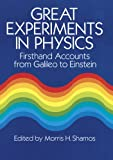 Great Experiments in Physics: Firsthand Accounts from Galileo to Einstein