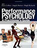 Performance Psychology: A Practitioner's Guide, 1e