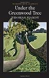 Under the Greenwood Tree (Wordsworth Classics)