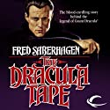 The Dracula Tape: The New Dracula, Book 1 (       UNABRIDGED) by Fred Saberhagen Narrated by Robin Bloodworth