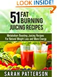 51 Fat Burning Juicing Recipes: Metab...