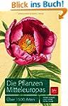 Die Pflanzen Mitteleuropas: �ber 1500...