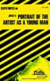 Joyce's Portrait of the Artist As a Young Man (Cliffs Notes)