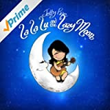 La La Lu and the Lazy Moon