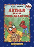 Arthur and the True Francine (An Arthur Adventure)