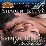 Second Chance Cinderella: The Cinderella Body Club, Book 3 | Sharon Kleve