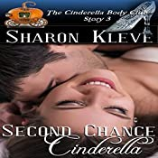 Second Chance Cinderella: The Cinderella Body Club, Book 3 | Sharon Kleve