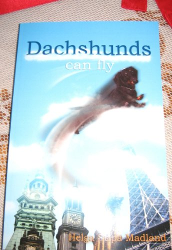 DACHSHUNDS CAN FLY