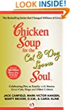 Chicken Soup for the Cat & Dog Lover's Soul: Celebrating Pets as Family with Stories About Cats, Dogs and Other Critters (Chicken Soup for the Soul)
