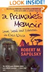 A Primate's Memoir: Love, Death and B...