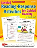 img - for Leveled Reading-Response Activities for Guided Reading: 80+ Comprehension-Boosting Reproducibles That Provide Just-Right Activities for Readers at Every Level From A to N book / textbook / text book