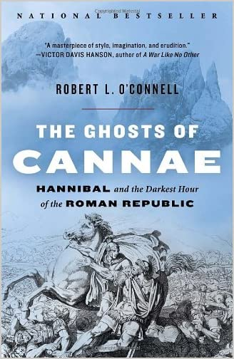 The ghosts of Cannae : Hannibal and the darkest hour of the Roman republic