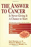 img - for The Answer to Cancer: Is Never Giving It a Chance to Start by Hari Sharma (2002-07-04) book / textbook / text book