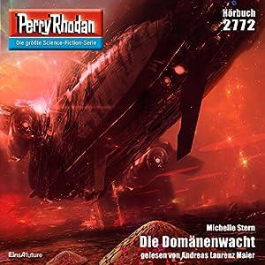 Die Domänenwacht (Perry Rhodan 2772) Hörbuch