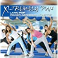 X-Tremely Fun-Latin Pop Power Aerobics