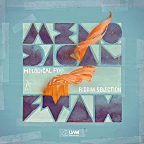 Melodical Fyah Riddim Selection