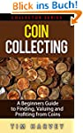 Coin Collecting: A Beginners Guide to...
