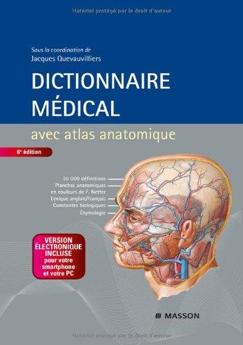 Dictionnaire Medicale Avec Atlas Anatomique Et Version Electronique Incluse (French Edition)