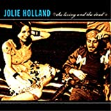 echange, troc Jolie Holland - The Living And The Dead