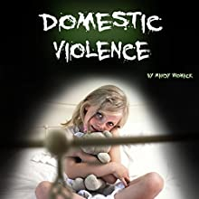 Domestic Violence: Guide to Understanding and Dealing with Domestic Violence Audiobook by Mandy Whomack Narrated by Denise L. Fountain