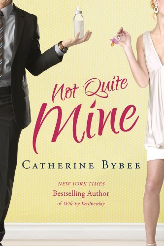 Not Quite Mine (Not Quite series) by Catherine Bybee