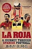 Roja: A Journey Through Spanish Football
