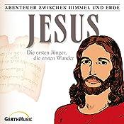 Jesus - Die ersten Jünger, die ersten Wunder (Abenteuer zwischen Himmel und Erde 22) | Günter Schmitz