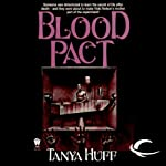 Blood Pact: Blood, Book 4 (       UNABRIDGED) by Tanya Huff Narrated by Justine Eyre
