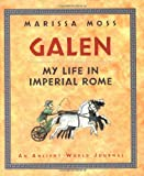 Galen: My Life in Imperial Rome (0152165355) by Moss, Marissa