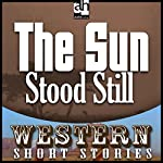 The Sun Stood Still | Max Brand