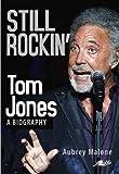 img - for By Aubrey Malone: Still Rockin': Tom Jones: A Biography book / textbook / text book