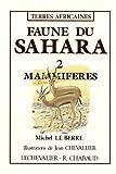echange, troc Le Berre - Faune du Sahara, tome 2. Mammifères