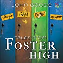 Tales From Foster High (       UNABRIDGED) by John Goode Narrated by Michael Stellman