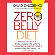 Zero Belly Diet: Lose Up to 16 lbs. in 14 Days! (       UNABRIDGED) by David Zinczenko Narrated by David Zinczenko