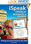 iSpeak French Beginner's Course (MP3...