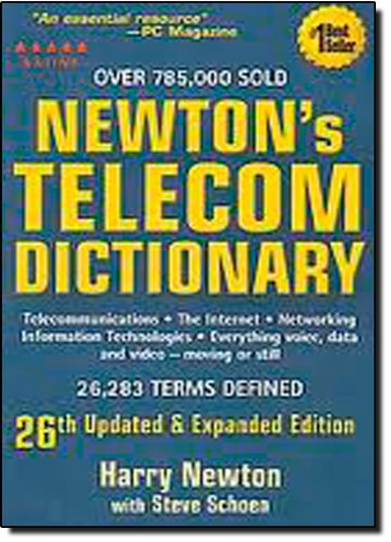 Newton's Telecom Dictionary: Telecommunications,...