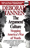 The Argument Culture: Stopping America's War of Words (0345407512) by Tannen, Deborah