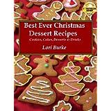 Best Ever Christmas Dessert Recipes (Best Ever Recipes Series Book 1) ~ Lori Burke