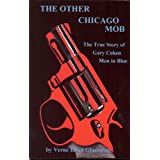 The Other Chicago Mob: The True Story of Gary Cohen Man in Blue