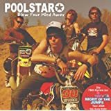 "Blow Your Mind Awayvon ""POOLSTAR"""